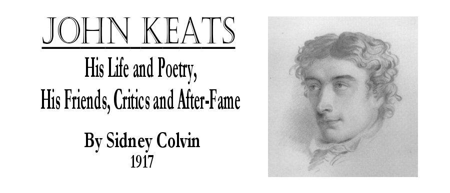 Sidney Colvin John Keats Biography Chapter Vi